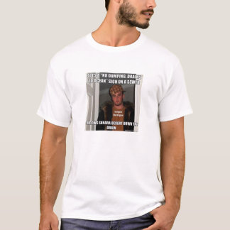 Scumbag inga dumpa avrinningar till den havMeme Tshirts