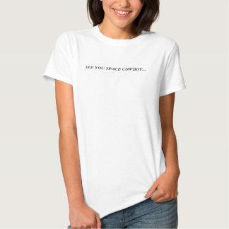 Se dig göra mellanslag cowboyen…, Skjorta för T Shirt