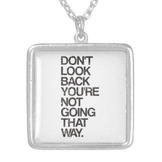 Se inte baksida som du inte går ditåt silverpläterat halsband