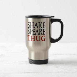 Shakespeare Thugtravel mug Resemugg