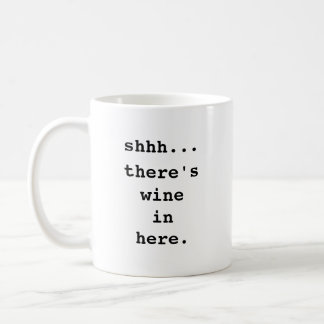 Shhh… Det finns vin in här Kaffemugg