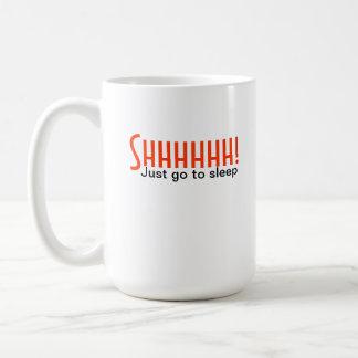 Shhhh! Gå precis att sova - muggen Kaffemugg