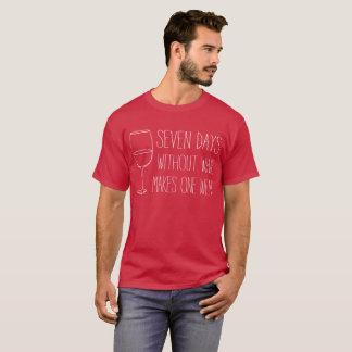 Sju dagar utan vin gör ett svagt roligt tee shirt