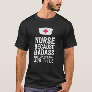 Sjuksköterska, därför att badass inte är en tee shirt