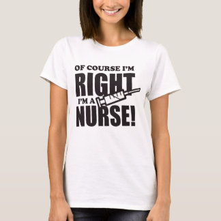 Sjuksköterskan är alltid den högra roliga tshirts