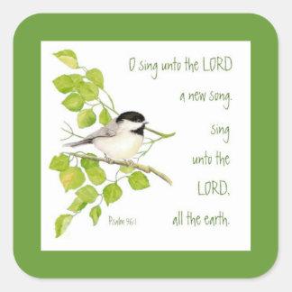Sjunga en ny sång till lorden, scripturen & fågeln fyrkantigt klistermärke