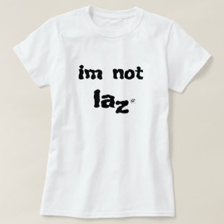 Skämt om laziness t shirts