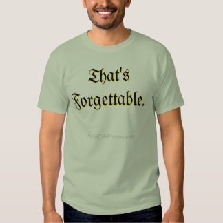 Skjorta: Demotivational: Forgettable. T-shirts