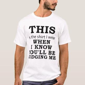 Skjortan jag ha på sig, när jag vet att du ska t shirt