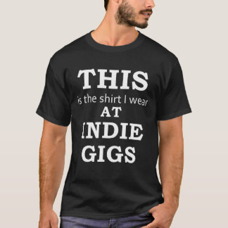Skjortan som jag ha på sig på Indie Gigs (mörk) Tee Shirts