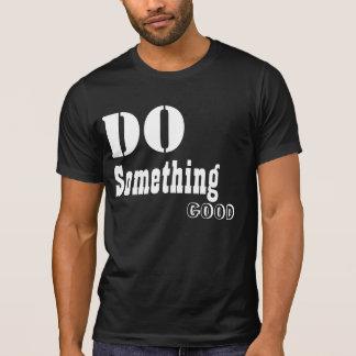 skjortor gör något som är bra. Dräktdesign T Shirt