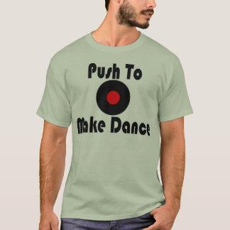 Skjut för att göra dans t-shirts