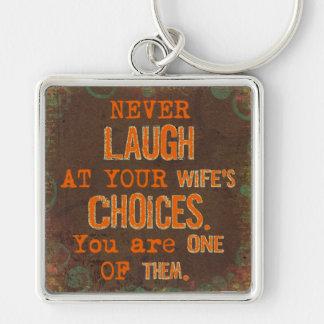 Skratta aldrig på fru val roliga Keychain Fyrkantig Silverfärgad Nyckelring
