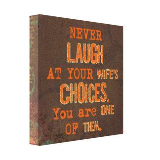 Skratta aldrig på fru valkanvastrycket canvastryck