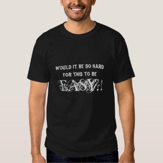 Skulle det var så hård för att detta ska vara tee shirts