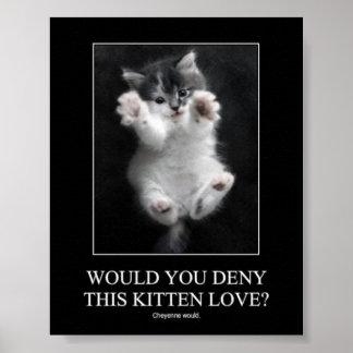 Skulle dig förneka denna kattungekärlek? Affisch