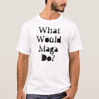 Skulle vad Maga gör? T Shirt