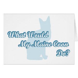 Skulle vad min Maine Coon gör? Hälsningskort