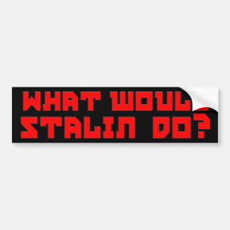 Skulle vad Stalin gör? Bildekal