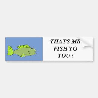 skum ÄR DET HERR FISKEN TILL DIG! Bildekal