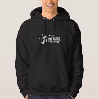Skydiving är inte för dig hoodie