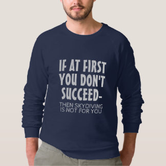 Skydiving är inte för dig tee shirts