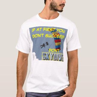 skydiving, om du lyckas först inte, gör inte t shirts