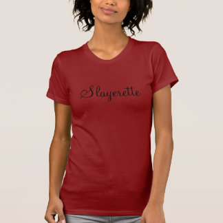 Slayerette Tee Shirts