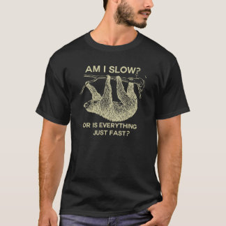 Slothförmiddag som jag saktar? t shirts