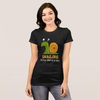 Snailing…, därför att adulting är hård (mörka tshirts