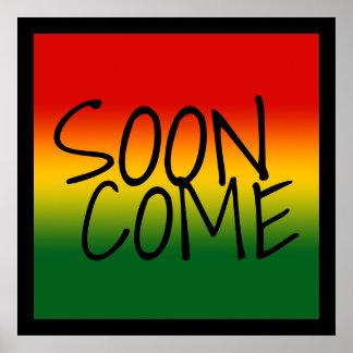 SNART KOM - jamaikansk dialekt Poster