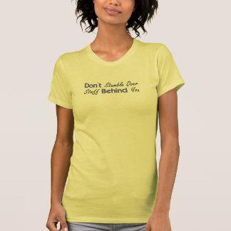 Snubbla inte över saker bak dig tröja