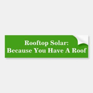 Sol- Rooftop: Därför att du har ett tak Bildekal