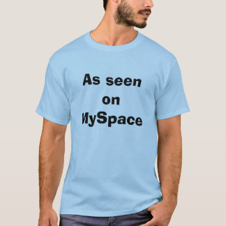 Som sett på MySpace Tröjor