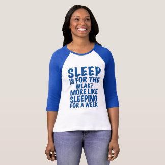 Sömn är för det svagt? Skjorta Tröja
