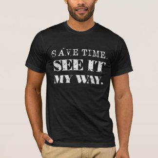 Spara Time. Se den min Way. Tröjor