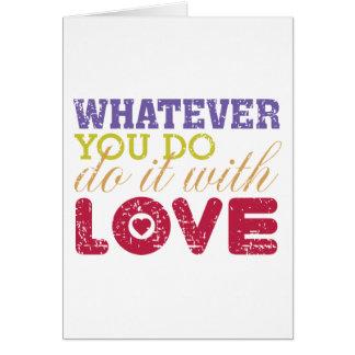 Spelar ingen roll gör gör du, det med kärlek hälsningskort