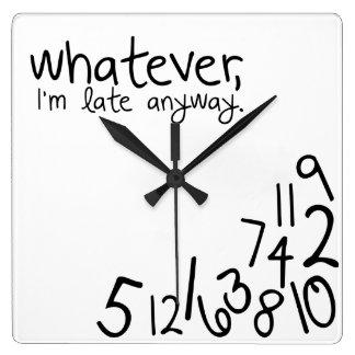 spelar ingen roll I-förmiddag sent på något sätt Fyrkantig Klocka