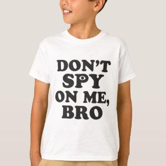 Spionera inte på mig, Bro (med ögat) T Shirt