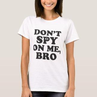 Spionera inte på mig, Bro (med ögat) T-shirt