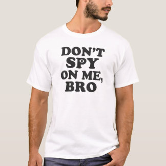 Spionera inte på mig, Bro (med ögat) Tshirts