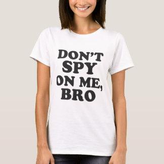 Spionera inte på mig, Bro Tee Shirts