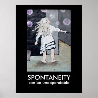 Spontaneity kan vara Undependable Poster