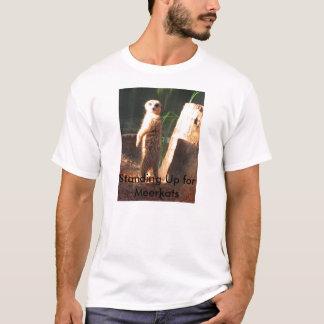 Stå upp för Meerkats T Shirts