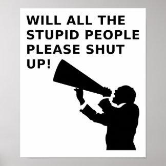 Stäng idioterna upp den roliga affischen affisch