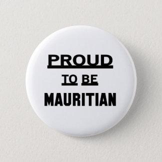 Stolt att vara mauritiskt standard knapp rund 5.7 cm