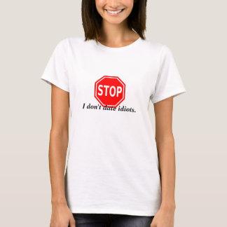Stopp! Jag daterar inte för Lun för idioter den Tee Shirts