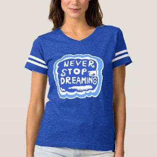 Stoppa aldrig att drömma kvinna fotbollT-tröja T Shirts