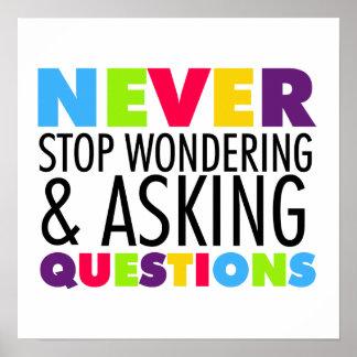 Stoppa aldrig att undra, och fråga ifrågasätter poster