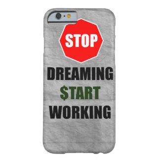 Stoppa att drömma det funktionsdugliga Smartphone Barely There iPhone 6 Skal